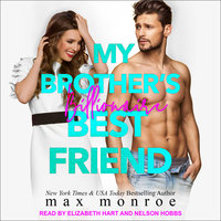 My Brother's Billionaire Best Friend - Max Monroe