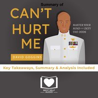 Summary of Can't Hurt Me by David Goggins - Best Self Audio