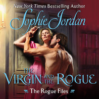 The Virgin and the Rogue: The Rogue Files - Sophie Jordan