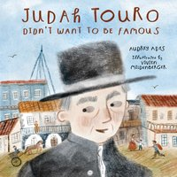 Judah Touro Didn't Want To Be Famous - Audrey Ades, Vivien Mildenberger
