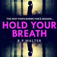 Hold Your Breath - B. P. Walter