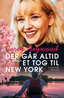 Der går altid et tog til New York - Carey Heywood