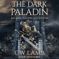 The Dark Paladin: An Alex Rogers Adventure - Charles Lamb