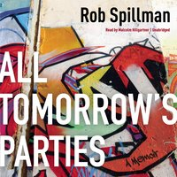All Tomorrow's Parties - Rob Spillman