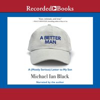 A Better Man: A (Mostly Serious) Letter to My Son - Michael Ian Black