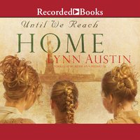 Until We Reach Home - Lynn Austin