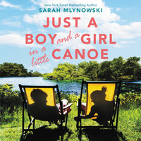 Just a Boy and a Girl in a Little Canoe - Sarah Mlynowski