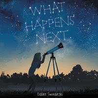 What Happens Next - Claire Swinarski