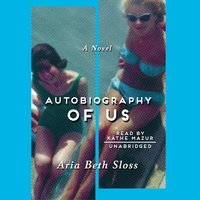 Autobiography of Us - Aria Beth Sloss