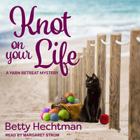 Knot on Your Life - Betty Hechtman