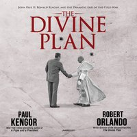 The Divine Plan - Paul Kengor, Robert Orlando