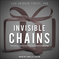 Invisible Chains: Overcoming Coercive Control in Your Intimate Relationship - Lisa Aronson Fontes