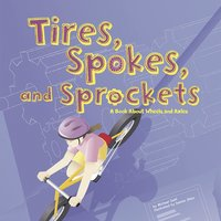 Tires, Spokes, and Sprockets - Michael Dahl