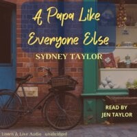 A Papa Like Everyone Else - Sydney Taylor