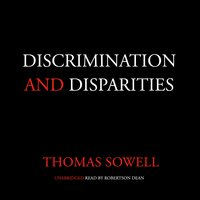 Discrimination and Disparities - Thomas Sowell