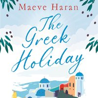 The Greek Holiday - Maeve Haran