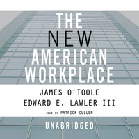 The New American Workplace - James O'Toole, Edward E. Lawler