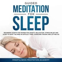 Guided Meditation for Sleep: Guided Scripts for Women for Relaxation, Anxiety and Stress Relief - Mindfulness Meditation Academy