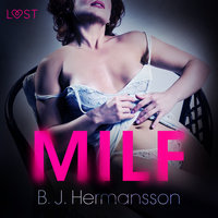 MILF: Erotic Short Story - B.J. Hermansson