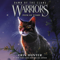 Warriors: Dawn of the Clans #6 – Path of Stars - Erin Hunter