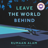Leave the World Behind: A Novel - Rumaan Alam