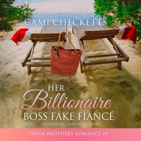 Her Billionaire Boss Fake Fiancé - Cami Checketts