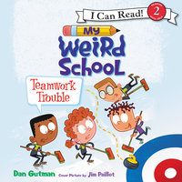 My Weird School: Teamwork Trouble - Dan Gutman