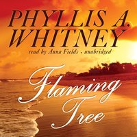 Flaming Tree - Phyllis A. Whitney