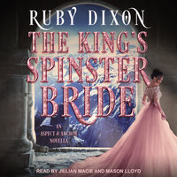 The King's Spinster Bride - Ruby Dixon