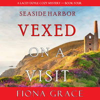 Vexed on a Visit - Fiona Grace