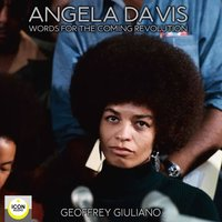 Angela Davis: Words for The Coming Revolution - Geoffrey Giuliano