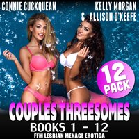 Couples Threesomes 12-Pack: Books 1–12 (FFM Lesbian Menage Erotica) - Connie Cuckquean