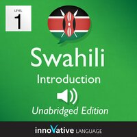 Learn Swahili – Level 1: Introduction to Swahili, Volume 1 - Innovative Language Learning