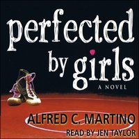 Perfected By Girls - Alfred C. Martino