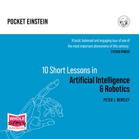 Ten Short Lessons in Artificial Intelligence and Robotics - Peter J. Bentley