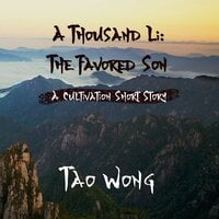 A Thousand Li: The Favored Son - Tao Wong