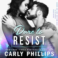 Dare to Resist - Carly Phillips