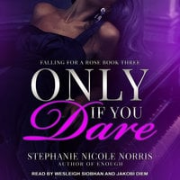 Only If You Dare - Stephanie Nicole Norris