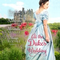 At the Duke's Wedding - Maya Rodale, Caroline Linden, Katharine Ashe, Miranda Neville