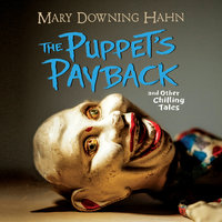 The Puppet's Payback: And Other Chilling Tales - Mary Downing Hahn