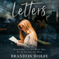 Letters: Sometimes it's the Hero That Needs Saving the Most - Brandon Wolfe