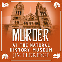 Murder at the Natural History Museum - Jim Eldridge