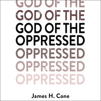 God of the Oppressed - James H. Cone