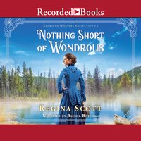 Nothing Short of Wondrous - Regina Scott