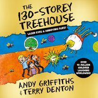 The 130-Storey Treehouse - Andy Griffiths, Terry Denton