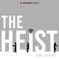 The Heist - Amol Raikar