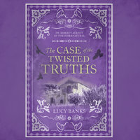 The Case of the Twisted Truths - Lucy Banks