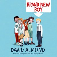 Brand New Boy - David Almond