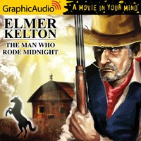 The Man Who Rode Midnight [Dramatized Adaptation] - Elmer Kelton