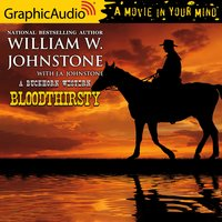 Blood Thirsty [Dramatized Adaptation] - J.A. Johnstone, William W. Johnstone